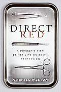 Direct Red: A Surgeon's View of Her Life or Death Profession Cover
