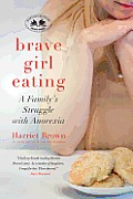 Brave Girl Eating: a Family's Struggle (11 Edition) Cover