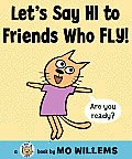 Let's Say Hi to Friends Who Fly! (Cat the Cat) Cover