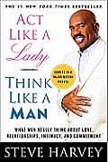 ACT Like a Lady, Think Like a Man: What Men Really Think about Love, Relationships, Intimacy, and Commitment Cover