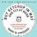 Buy Ketchup In May A Guide To The Best Time To Buy This Do That & Go There