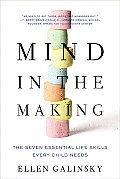 Mind in the Making: The Seven Essential Life Skills Every Child Needs Cover