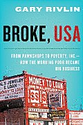 Broke, USA: From Pawnshops to Poverty, Inc. -- How the Working Poor Became Big Business Cover