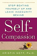 Self-Compassion: Stop Beating Yourself Up and Leave Insecurity Behind Cover