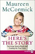 Here's the Story: Surviving Marcia Brady and Finding My True Voice (Large Print)