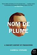 Nom de Plume: A (Secret) History of Pseudonyms (P.S.)