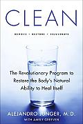 Clean The Revolutionary Program to Restore the Bodys Natural Ability to Heal Itself