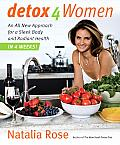 Detox for Women: An All New Approach for a Sleek Body and Radiant Health in 4 Weeks Cover