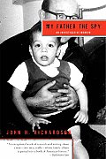My Father the Spy: An Investigative Memoir