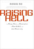 Raising Hell: The Reign, Ruin, and Redemption of Run-D.M.C. And Jam Master Jay