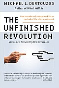 The Unfinished Revolution: How to Make Technology Work for Us--Instead of the Other Way around