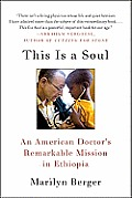 This Is a Soul An American Doctors Remarkable Mission in Ethiopia