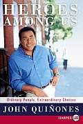 Heroes Among Us: Ordinary People, Extraordinary Choices (Large Print)