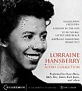 Lorraine Hansberry Audio Collection: Raisin in the Sun/To Be Young, Gifted and Black/ Lorraine Hansberry Speaks Out