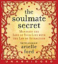 The Soulmate Secret: Manifest the Love of Your Life with the Law of Attraction Cover