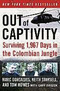 Out of Captivity: Surviving 1,967 Days in the Colombian Jungle Cover