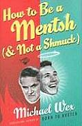 How To Be A Mentsh & Not A Shmuck