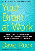 Your Brain at Work: Strategies for Overcoming Distraction, Regaining Focus, and Working Smarter All Day Long Cover