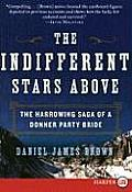 The Indifferent Stars Above: The Harrowing Saga of a Donner Party Bride (Large Print) Cover
