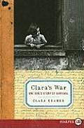 Clara's War LP: One Girl's Story of Survival (Large Print)
