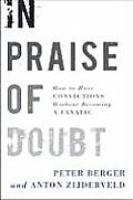 In Praise of Doubt How to Have Convictions Without Becoming a Fanatic
