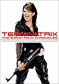 Terminatrix The Sarah Palin Chronicles