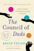 Council of Dads A Story of Family Friendship & Learning How to Live