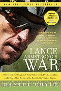 Lance Armstrong's War: One Man's Battle Against Fate, Fame, Love, Death, Scandal, and a Few Other Rivals on the Road to the Tour de France Cover