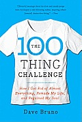 100 Thing Challenge How I Got Rid of Almost Everything Remade My Life & Regained My Soul