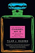 The Secret of Chanel No. 5: The Intimate History of the World's Most Famous Perfume (P.S.) Cover