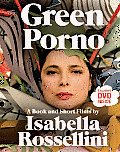 Green Porno: A Book and Short Films by Isabella Rossellini Cover