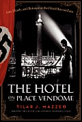 Hotel on Place Vendome Life Death & Betrayal at the Hotel Ritz in Paris