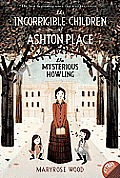 Incorrigible Children of Ashton Place #01: The Mysterious Howling Cover