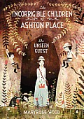 Incorrigible Children of Ashton Place #03: The Incorrigible Children of Ashton Place: Book III: The Unseen Guest Cover