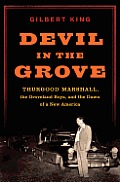 Devil in the Grove Thurgood Marshall the Groveland Boys & the Dawn of a New America