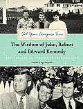 Set Your Compass True: The Wisdom of John, Robert & Edward Kennedy