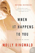 When It Happens to You A Novel in Stories