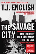 Savage City Race Murder & a Generation on the Edge