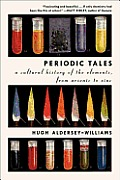 Periodic Tales: A Cultural History of the Elements, from Arsenic to Zinc Cover