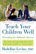Teach Your Children Well: Parenting for Authentic Success Cover