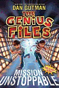 Genius Files 01 Mission Unstoppable