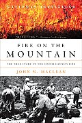 Fire on the Mountain: The True Story of the South Canyon Fire Cover