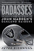 Badasses: The Legend of Snake, Foo, Dr. Death, and John Madden's Oakland Raiders Cover
