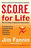 S.C.O.R.E. For Life (R): The Secret Formula for Thinking like a Champion