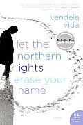 Let the Northern Lights Erase Your Name: A Novel