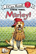 Strike Three, Marley! (I Can Read Marley - Level 2) Cover