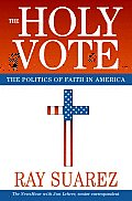 The Holy Vote: The Politics of Faith in America Cover