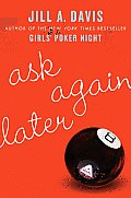 Ask Again Later: A Novel Cover