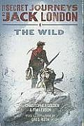 Secret Journeys of Jack London Book One The Wild