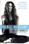 Fierce Medicine Discovering the Healing Power of Your Bodys Wisdom